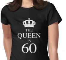 The Queen Is 60 Womens Fitted T-Shirt