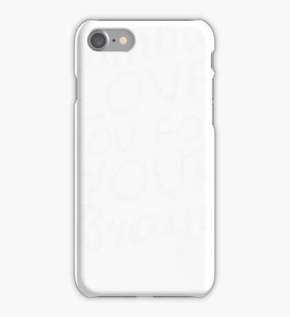 Zombies Love You For Your Brains iPhone Case/Skin