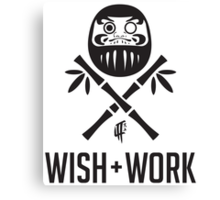 Wish and Work Canvas Print