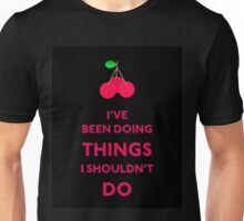 I'm A Ruin - Things I Shouldn't Do Unisex T-Shirt