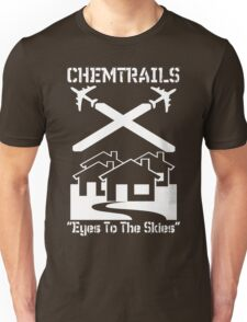Chemtrails - Eyes To The Skies Unisex T-Shirt