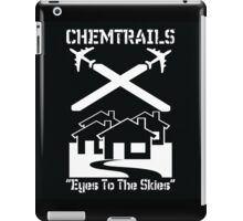 Chemtrails - Eyes To The Skies iPad Case/Skin