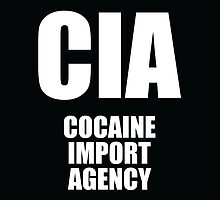 CIA - Cocaine Import Agency by fearandclothing