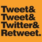 Tweet & Tweet & Twitter & Retweet. by TweetTees