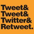 Tweet & Tweet & Twitter & Retweet. by TweetTees