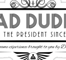 Bad Dudes - Art Deco Black Sticker