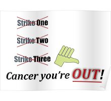 Cancer you're Out Poster