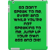 Jump up your own ass and die! Black text iPad Case/Skin