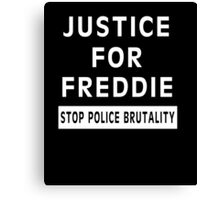 Justice For Freddie Gray (Stop Police Brutality) Canvas Print