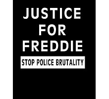 Justice For Freddie Gray (Stop Police Brutality) Photographic Print