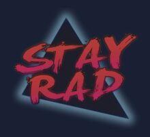 Stay Rad by Trilyan