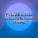 To Be Able To Dream by jkartlife