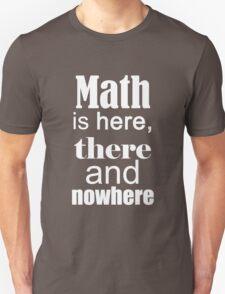 Math is here T-Shirt