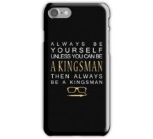 Be a Kingsman. iPhone Case/Skin