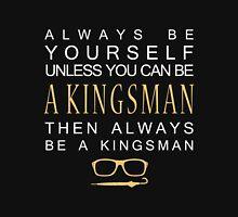 Be a Kingsman. T-Shirt