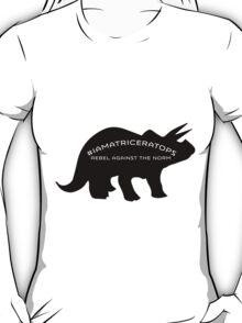 #IAMATRICERATOPS T-Shirt