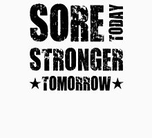 Sore Today, Stronger Tomorrow T-Shirt