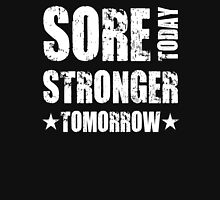 Sore Today, Stronger Tomorrow Unisex T-Shirt