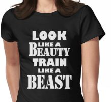 Look Like A Beauty Train Like A Beast Womens Fitted T-Shirt