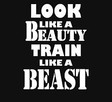Look Like A Beauty Train Like A Beast Womens Fitted T-Shirt