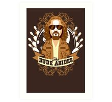 The Dude Abides Art Print