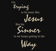 Trying To Be Like Jesus by Lisa  Weber