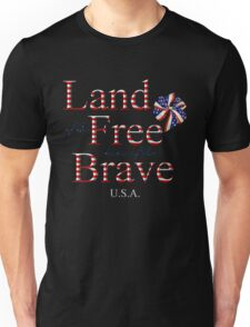 Land of the Free and Home of the Brave Unisex T-Shirt