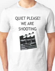 Quiet Please, we are shooting...... T-Shirt