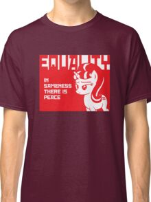IN SAMENESS THERE IS PEACE Classic T-Shirt