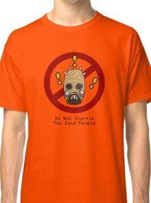 No Startling! Classic T-Shirt