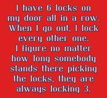 I have 6 Locks on My Door... by Buckwhite