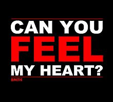 Can you feel my heart? - BMTH by Lafishy