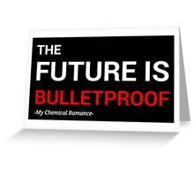 The Future is Bulletproof Greeting Card