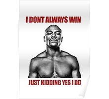 Just kidding, Floyd Mayweather Poster
