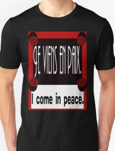FRENCH:  I COME IN PEACE T-Shirt