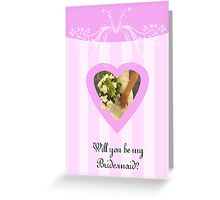 Will you be my bridesmaid, general card out of the set Greeting Card