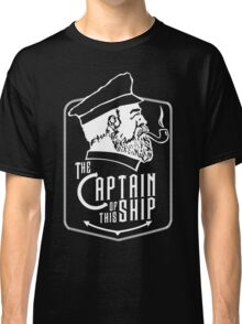 Captain Of The Ship Classic T-Shirt