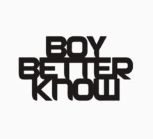Boy Better Know - Black by Ecstatic