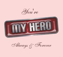 My Hero by Lisa  Weber