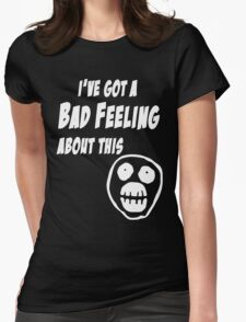 Mighty Boosh - Bollo - I've Got A Bad Feeling About This Womens Fitted T-Shirt