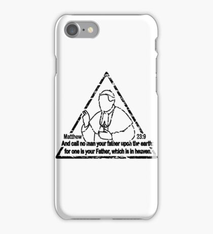 MATTHEW 23:9  CALL NO MAN YOUR FATHER iPhone Case/Skin