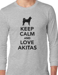 Keep calm and love Akitas Long Sleeve T-Shirt