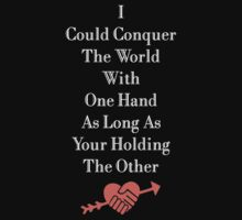 I Could Conquer The World With One Hand T-shirt by musthavetshirts