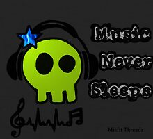 Music Never Sleeps by misfitthreadz