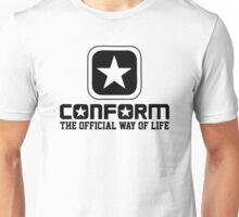 Conform - The Official Way of Life - Subversive Symbolism Unisex T-Shirt