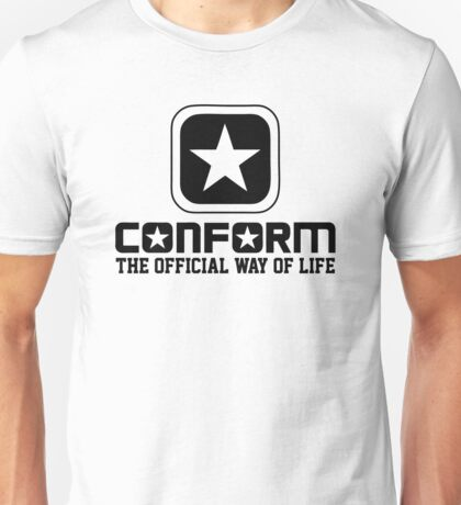 Conform - The Official Way of Life - Subversive Symbolism Unisex T-Shirt