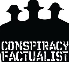 Conspiracy Factualist - Truth Activist - Fear And Clothing by fearandclothing