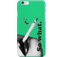 Retro Female Lips Smoking So What. iPhone Case/Skin