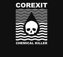 Corexit - Chemical Killer - BP Gulf Oil Spill Unisex T-Shirt
