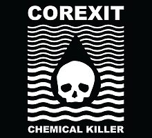 Corexit - Chemical Killer - BP Gulf Oil Spill by fearandclothing